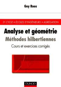 Analyse et géométrie : méthodes hilbertiennes : cours et exercices corrigés, 2e cycle, écoles d'ingénieurs, agrégation