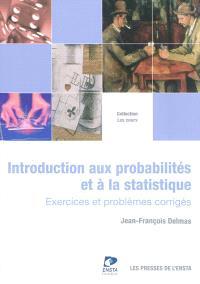 Introduction aux probabilités et à la statistique : exercices, problèmes et corrections