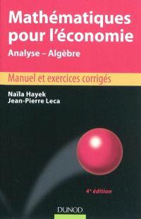 Mathématiques pour l'économie : analyse-algèbre : manuel et exercices corrigés