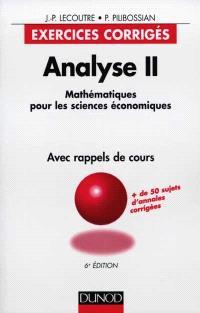 Analyse : mathématiques pour les sciences économiques, exercices corrigés avec rappels de cours. Volume 2