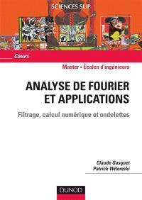 Analyse de Fourier et applications : filtrage, calcul numérique, ondelettes