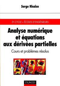 Analyse numérique et équations aux dérivées partielles : cours et problèmes résolus