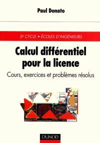 Calcul différentiel pour la licence : cours, exercices et problèmes résolus