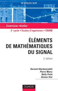 Eléments de mathématiques du signal : exercices résolus