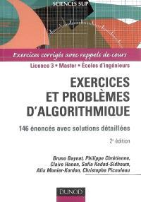 Exercices et problèmes d'algorithmique : 146 énoncés avec solutions détaillées : exercices corrigés avec rappels de cours