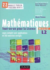 Mathématiques tout-en-un pour la licence niveau L2 : cours complet avec applications et 760 exercices corrigés