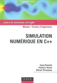 Simulation numérique en C++ : cours et exercices : master, écoles d' ingénieurs