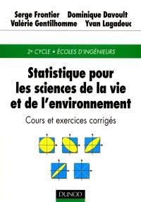 Statistique pour les sciences de la vie et de l'environnement : cours et exercices corrigés : 2e cycle, écoles d'ingénieurs