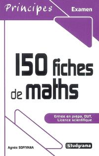 150 fiches de maths : entrée en prépa, DUT, licence scientifique