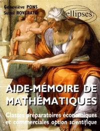 Aide-mémoire de mathématiques : nouveaux programmes, classes préparatoires économiques et commerciales option scientifique