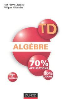 Algèbre : 70% applications, 30% cours : compléments d'analyse inclus