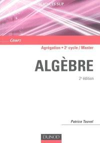 Algèbre : agrégation, licence 3e année, master : cours