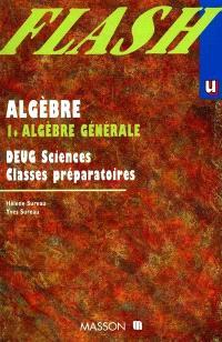 Algèbre : DEUG scientifiques 1re et 2e années. Volume 1