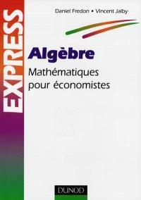 Algèbre : mathématiques pour économistes