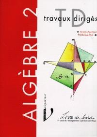 Algèbre : premier cycle de l'enseignement supérieur scientifique. Volume 2