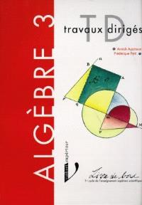 Algèbre : premier cycle de l'enseignement supérieur scientifique. Volume 3