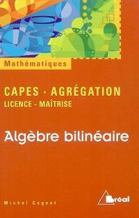 Algèbre bilinéaire : agrégation, capes, licence, maîtrise