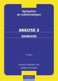 Analyse : agrégation de mathématiques. Volume 2, Exercices