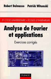 Analyse de Fourier et applications : exercices corrigés
