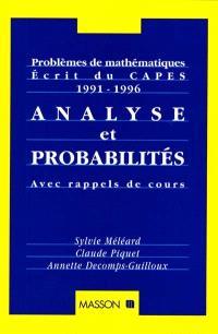 Analyse et probabilités : problèmes de mathématiques écrit du CAPES 1991-1996 : avec rappels de cours