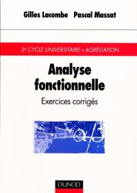 Analyse fonctionnelle : exercices corrigés, 2e cycle universitaire, agrégation