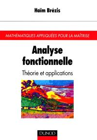 Analyse fonctionnelle : théorie et applications