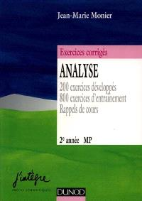 Analyse, MP 2e année, exercices corrigés de mathématiques : 200 exercices développés, 800 exercices d'entraînement, rappels de cours