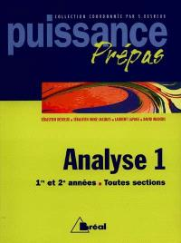Analyse, MP, PC, PSI : classes préparatoires, premier cycle universitaire. Volume 1