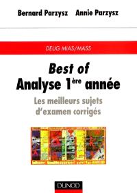 Best of analyse 1ère année : les meilleurs sujets d'examens corrigés : DEUG MIAS-MASS