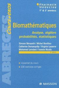 Biomathématiques : analyse, algèbre, probabilités, statistiques : pharmacie, médecine, 1re & 2e années