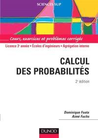 Calcul des probabilités : cours, exercices et problèmes corrigés : licence, écoles d'ingénieurs, agrégation interne