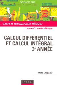 Calcul différentiel et calcul intégral 3e année : cours et exercices avec solutions : licence 3e année, master