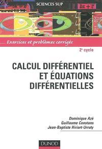 Calcul différentiel et équations différentielles pour la licence : exercices et problèmes corrigés : 2e cycle