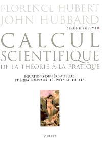 Calcul scientifique : de la théorie à la pratique. Volume 2, Equations différentielles et équations aux dérivées partielles