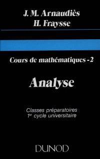 Cours de mathématiques. Volume 2, Analyse