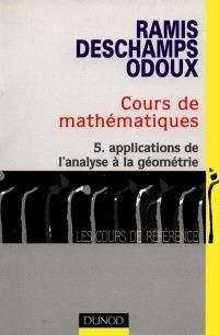 Cours de mathématiques. Volume 5, Applications de l'analyse à la géométrie