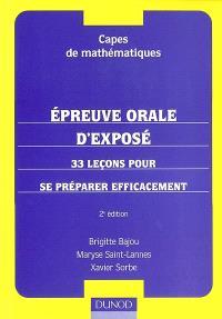 Epreuve orale d'exposé : 33 leçons pour se préparer efficacement : capes de mathématiques
