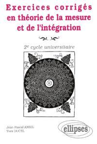 Exercices corrigés en théorie de la mesure et de l'intégration : 2e cycle universitaire