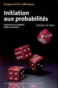 Initiation aux probabilités : traduction de la septième édition américaine