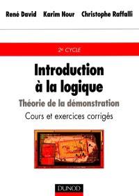 Introduction à la logique : théorie de la démonstration : cours et exercices corrigés