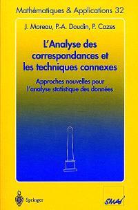 L'analyse des correspondances et les techniques connexes : approches nouvelles pour l'analyse statistique des données