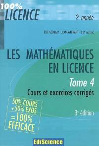 Les mathématiques en licence. Volume 4, Cours et exercices corrigés 2e année