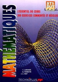 Mathématiques : l'essentiel du cours, 300 exercices commentés et résolus