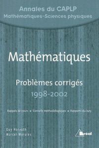 Mathématiques : problèmes corrigés avec rapports du jury, 1998-2002 : CAPLP interne-externe-agricole