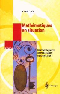 Mathématiques en situation : issues de l'épreuve de modélisation de l'Agrégation : avec 28 figures