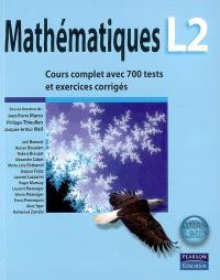 Mathématiques L2 : cours complet avec 700 tests et exercices corrigés