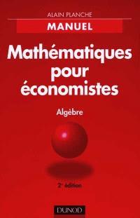Mathématiques pour économistes : algèbre