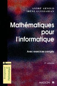 Mathématiques pour l'informatique : avec exercices corrigés