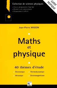 Maths physique : 40 thèmes d'études