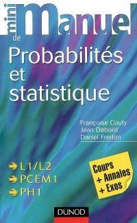 Mini manuel de probabilités et statistique : cours + QCM-QROC : L1-L2, PCEM 1, PH 1